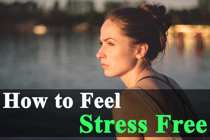 How to feel Happy and Stress Free