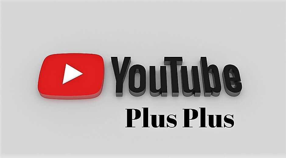 YouTube++ APK Download For Android and PC (No Ads & No Root)
