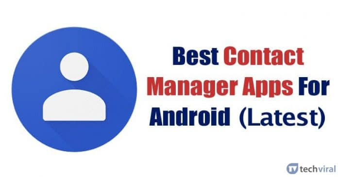 10 Best Contact Manager Apps For Android 2020