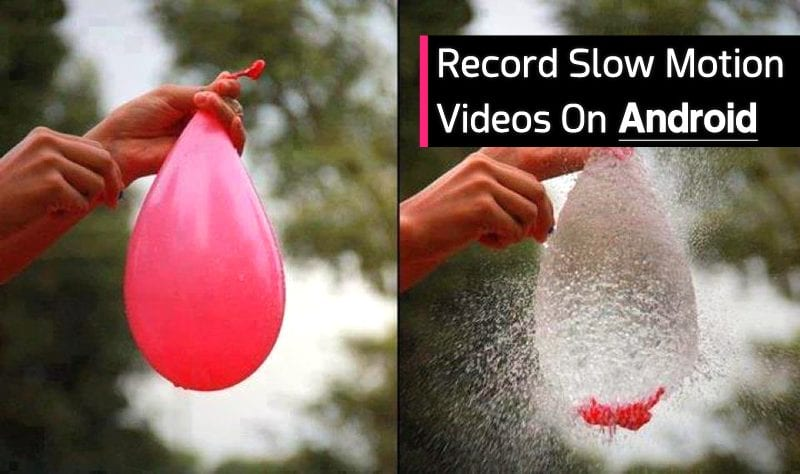 Record Slow Motion Videos In Android Device