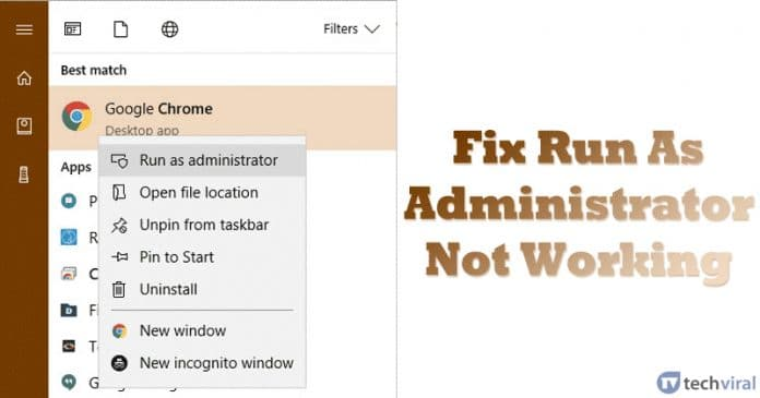 How To Fix Run As Administrator Not Working On Windows 10
