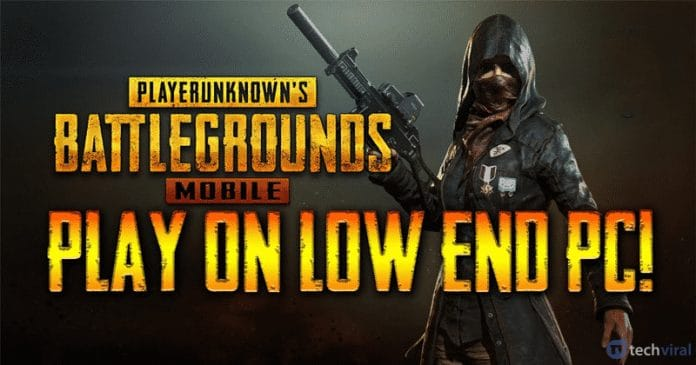 5 Best PUBG Mobile Emulator For Low-End PC/Laptop
