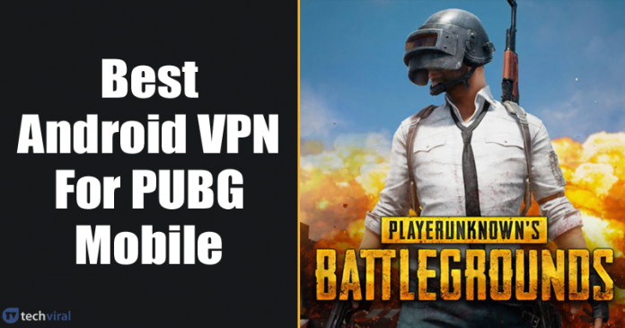 10 Best Android VPN for PUBG Mobile 2020