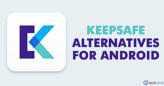 10 Best KeepSafe Alternatives For Android 2020